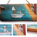 Kikötőben, Dekoráció, Otthon, lakberendezés, Falikép, egyedi, rusztikus fa dekoracio. falra akaszthato. kb. 26x12cm + akaszto.  ajanlottan postazom., Meska