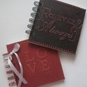 LOVE - FOREVER ALWAYS-Album (napló,jegyzetek)-jókívánságkönyv-lánybúcsúra, esküvői feljegyzésekhez, Valentin napi emlék, Esküvő, Naptár, képeslap, album, Nászajándék, Fotóalbum, Papírművészet, (Nézz körül Milevi boltomban is.)  Egyedi borítólappal (scrapbook karton és 1200 gr-os fehér lemezk..., Meska