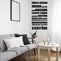 Ebben a házban falimatrica, Dekoráció, Falmatrica, Mindenmás, Papírművészet, Szeretnéd az élet minden pillanatban élvezni az otthonodban?! Vagy csak szebbé szeretnéd tenni a la..., Meska