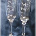Pezsgőspohár az ifjú párnak, Esküvő, Konyhafelszerelés, Bögre, csésze, Nászajándék, Mindenmás, Üvegművészet, Mr Right és Mrs Always Right felirattal gravírozott pezsgőspoharak.  A szöveget 2 sarkánál szép min..., Meska