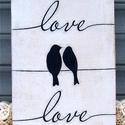 Love feliratú  falikép, táblakép, Dekoráció, Otthon, lakberendezés, Falikép, Kép, Festészet, Famegmunkálás, Akrilfestékkel  és transzfertechnikával  készült  falikép. A képet, szöveget kézi technikával a fal..., Meska