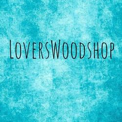 Loverswoodshop