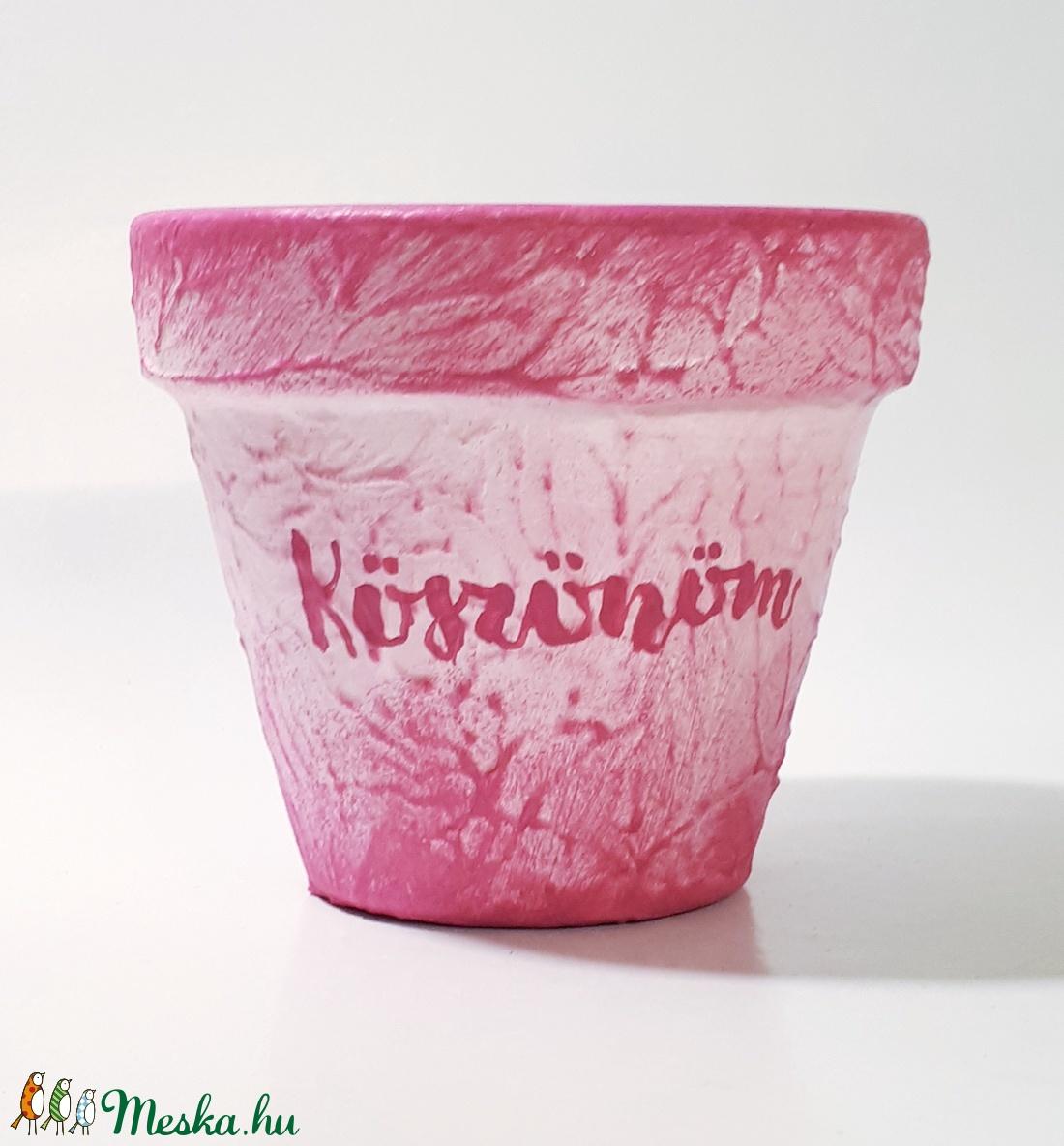 Köszönöm feliratos pink kaspó, kézzel festett virágcserép nőnapra, anyáknapjára, születésnapra, névnapra, búcsúztatóra. - otthon & lakás - ház & kert - cserép & kaspó - Meska.hu