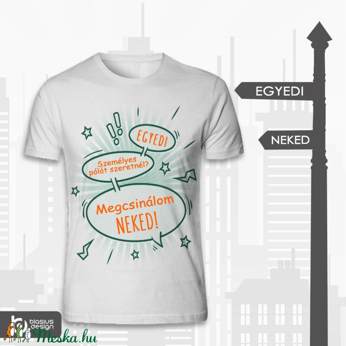 Egyedi póló személyes igényeidnek (blasiusdesign) - Meska.hu db020037af