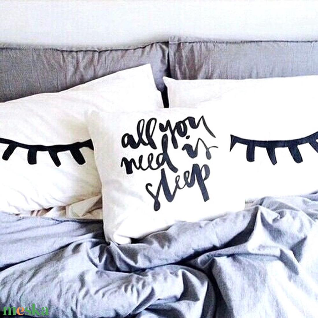 Szempillás ajándék dekor párna szett 3db-os, All you need is sleep feliratos, Szempillás csajos díszpárna garnitúra - Meska.hu