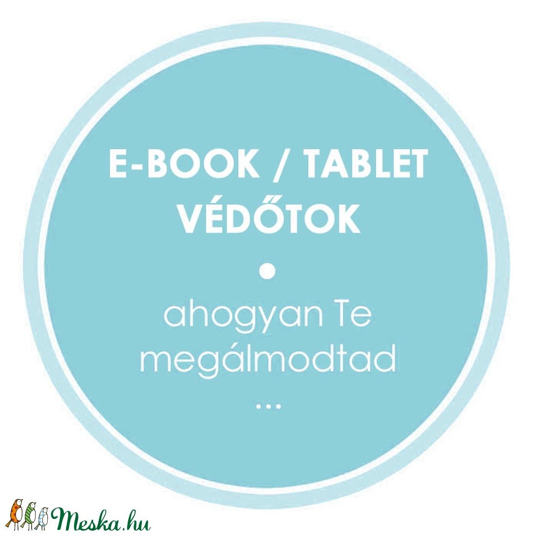 Egyedi E-BOOK / TABLET Tok - táska & tok - laptop & tablettartó - ebook & tablet tok - Meska.hu