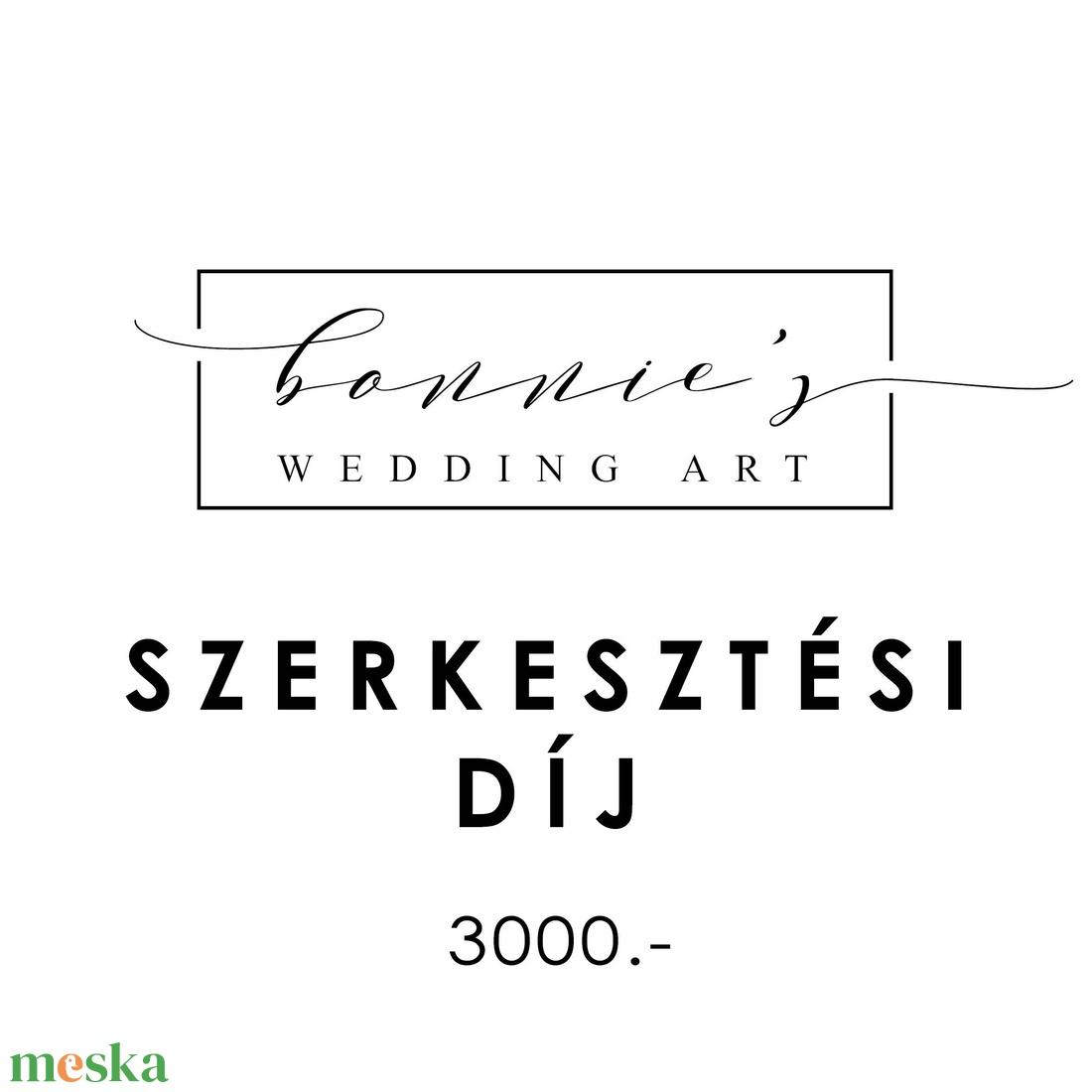 Szerkesztési díj 3000 (bonniesweddingart) - Meska.hu