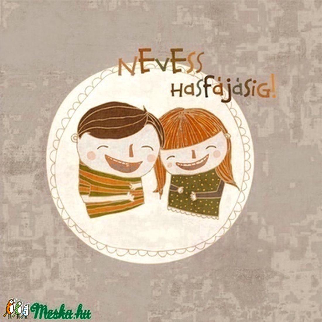 Pozitív pszichológia sorozat - Nevess hasfájásig! kép (schalleszter) - Meska.hu
