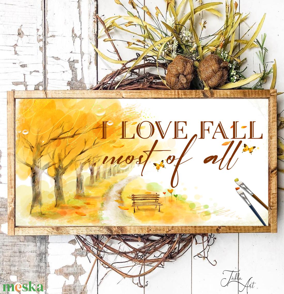 I love fall most of all 40x20 cm őszi fa tábla - otthon & lakás - dekoráció - táblakép - Meska.hu