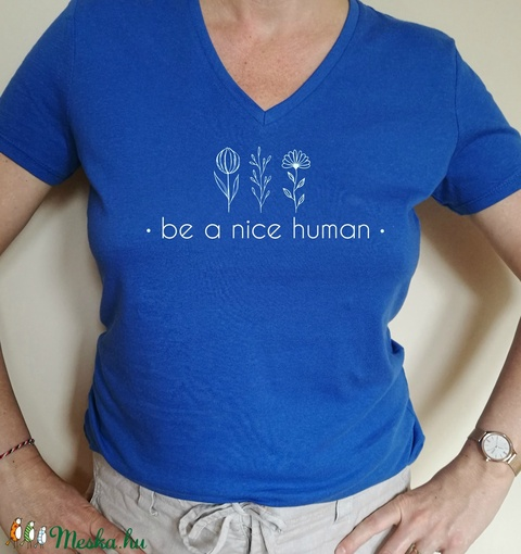 Be a nice human Kék (botanikom) - Meska.hu