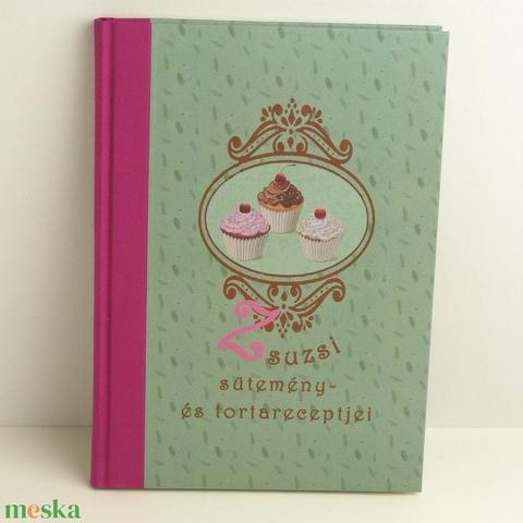 Receptgyűjtő, üres recepteskönyv a legjobb süteményreceptekhez, perszonalizálható - Meska.hu