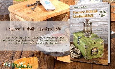 Barkácskönyv Fanyúvasztó-tól (FANYUVASZTO) - Meska.hu