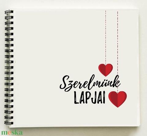 Ajándék a párodnak - Szerelmünk lapjai Prémium egyedi album - emlékkönyv - füzet / napló - 21x19cm / B design (OromKonnyek) - Meska.hu