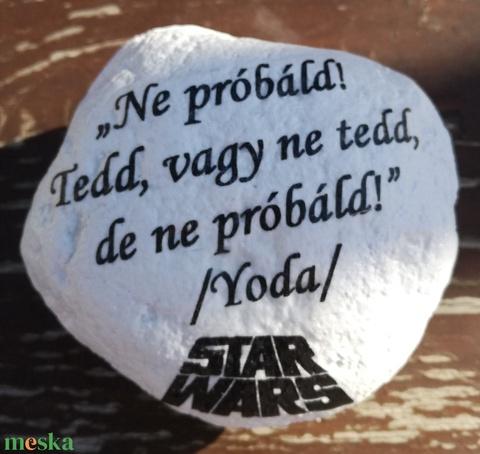 Feliratos kő, Yoda Mester tanításával, transzfer-technikával. :-) - Meska.hu