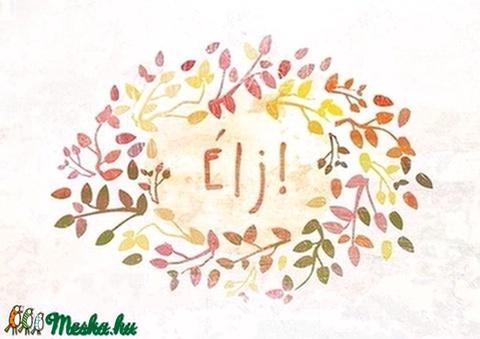 Pozitív psziochológia sorozat - Élj! - vidám illusztráció (schalleszter) - Meska.hu