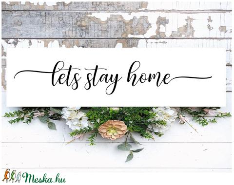 Lets stay home 60x20 cm fa tábla (TablaArt) - Meska.hu