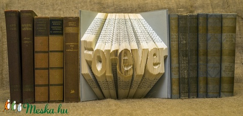 Egyedi 7 betűs feliratos hajtogatott könyv-Újrahasznosított-egyedi hét betűs szöveg-Forever-Mindig- esküvői ajándék -E88 (Wolfabric) - Meska.hu
