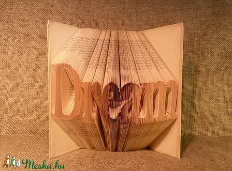 Egyedi 5 betűs feliratos hajtogatott könyv, egyedi öt betűs szöveg, origami, Dream, Álmok, Valentin-napra, Motiváció,E85 (Wolfabric) - Meska.hu