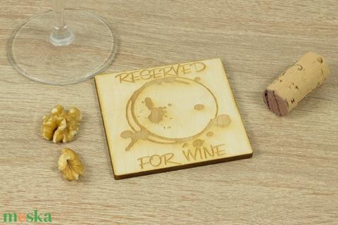 Reserved for wine lézervágott fa poháralátét szett - Szakácsnak  - Sörnek - Bornak - Konyhába - Apának - Esküvőre (wolflaserart) - Meska.hu