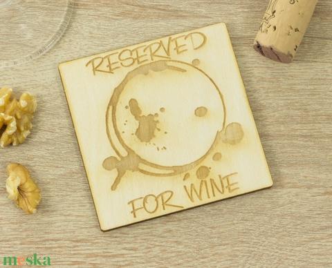 Reserved for wine lézervágott fa poháralátét szett - Szakácsnak  - Sörnek - Bornak - Konyhába - Apának - Esküvőre - Meska.hu