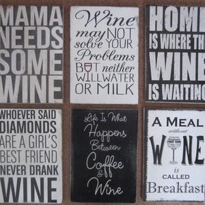 Táblakép - Bor, Otthon & lakás, Férfiaknak, Dekoráció, Konyhafelszerelés, 20 x 14 cm mart szélű falapra készítettem a néha motivációs, néha vicces feliratos táblákat.   Itt b..., Meska