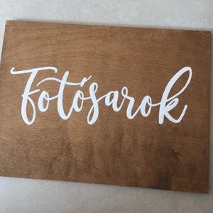 Tábla dekor , Esküvő, Esküvői dekoráció, Famegmunkálás, Esküvőkre rendezvényekre fotósarok tábla. \n30x40 cm pácolt fa kalligrafikus írással/ festéssel. ..., Meska