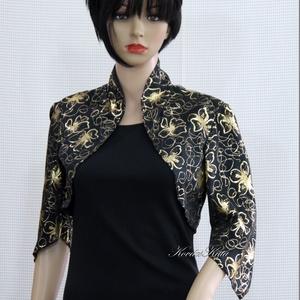 ARANYVIRÁGOS - báli boleró, Táska, Divat & Szépség, Női ruha, Ruha, divat, Estélyi ruha, Varrás, Egy egyszerű fekete ruha különleges dísze lehet ez a boleró, amit aranyvirágos jersey-ből készítette..., Meska