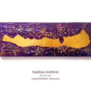 Balatoni fesztivál festmény / egyedi, csillogó, hologramos, arany, lila, bohémos, Művészet, Festmény, Festmény vegyes technika, Budapesten személyesen átvehető akár 1-2 nap alatt! Postázásra kerülhet akár 2 munkanap alatt.  Kedv..., Meska