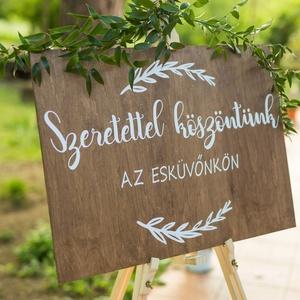 Esküvői köszöntő /welcome tábla (állvány nélkül), Esküvő, Dekoráció, Tábla & Jelzés, Mindenmás, 50x70 cm-es , fa esküvői köszöntő tábla. Köszöntünk az esküvőnkön! felirattal, de más szöveggel is k..., Meska