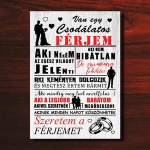 Csodálatos férj falikép - Szeretem a férjemet falikép, házassági évforduló, karácsony, szülinap, névnap ajándék, Kép & Falikép, Dekoráció, Otthon & Lakás, Fotó, grafika, rajz, illusztráció, Papírművészet, Van egy csodálatos férjem falikép :)\n\nMódosított szöveggel is kérhető.\n\nHa még nem a férjed, akkor k..., Meska