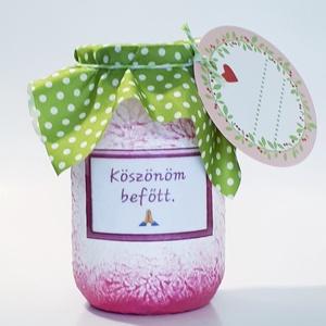 Köszönöm befőttes üveg, különleges ajándék szülinapra, névnapra, karácsonyra, miklulásra, pedagógusoknak, anyáknapjára, Otthon & lakás, Konyhafelszerelés, NoWaste, Dekoráció, Ünnepi dekoráció, Anyák napja, Decoupage, transzfer és szalvétatechnika, Köszönöm befőttes üveg, különleges ajándék szülinapra, névnapra, karácsonyra, miklulásra, búcsúztató..., Meska