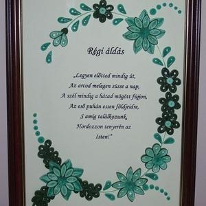 Régi áldás -falikép menta árnyalatokban, Férfiaknak, Esküvő, Nászajándék, Otthon & lakás, Dekoráció, Kép, Papírművészet, Quilling (papírcsík feltekerése) technikával készült menta árnyalatokban. A kép mérete A4-es, arany ..., Meska