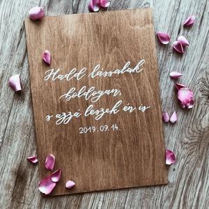 Esküvői tábla, fa tábla, köszöntő tábla, idézet, üdvözlő, szerelem, Tábla & Jelzés, Dekoráció, Esküvő, Festett tárgyak, Famegmunkálás, E S K Ü V Ő I D E K O R Á C I Ó S T Á B L A\n\nEsküvői dekorációs tábla\n\nMÉRET: 42x30 cm (~A3)\n\nANYAG:..., Meska