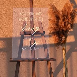 Esküvői tábla, acryl tábla, plexi , átlátszó, modern, elegáns , Tábla & Jelzés, Dekoráció, Esküvő, Festett tárgyak, E G Y E D I Á T T E T S Z Ő E L E G Á N S E  S  K Ü V Ő I T Á B L A\n\nElegáns, trendi esküvői üdvözlő..., Meska