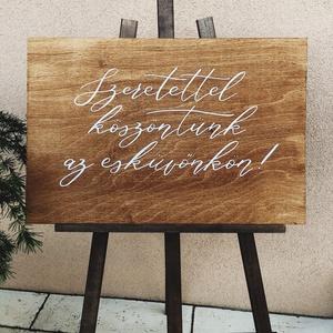 Esküvői tábla, üdvözlő tábla, köszöntő tábla, fa tábla - Meska.hu