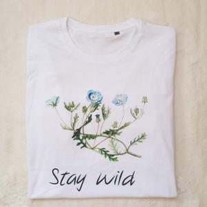 Stay wild, Táska, Divat & Szépség, Ruha, divat, Női ruha, Póló, felsőrész, Fotó, grafika, rajz, illusztráció, Mindenmás, All good things are WILD and free.  So stay wild :-) \n\nKétféle pólóból tudtok választani:\n- Kerek ny..., Meska