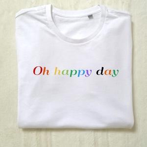 Oh happy day , Póló, felső, Női ruha, Ruha & Divat, Fotó, grafika, rajz, illusztráció, Mindenmás, Minden nap egy újabb lehetőség a boldogságra. \nTele az új nap minden ígéretével.\n\nHogyan lehetne a F..., Meska