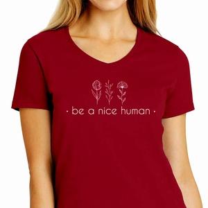 Be a nice human BORDÓ, Ruha & Divat, Női ruha, Póló, felső, Fotó, grafika, rajz, illusztráció, Mindenmás, Hogyan lehetne a Föld egy jobb hely?\nA szeretet és türelem a válasz.  Az állatokkal, egymással, maga..., Meska