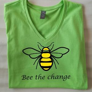 Bee the change LIME, Ruha & Divat, Női ruha, Póló, felső, Fotó, grafika, rajz, illusztráció, Mindenmás, Szükségünk van a méhekre, hisz a bolygónk élete függ tőlük. \nMost nekik is szükségük van ránk! \nMég ..., Meska
