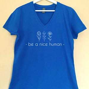 Be a nice human Kék, Ruha & Divat, Női ruha, Póló, felső, Fotó, grafika, rajz, illusztráció, Mindenmás, Hogyan lehetne a Föld egy jobb hely?\nA szeretet és a türelem a válasz. Magunkkal és a világgal szemb..., Meska