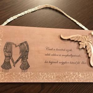 Fa tábla a barátságról, Otthon & Lakás, Dekoráció, Táblakép, Festett tárgyak, Szeretettel ajánlom ezt a fa táblát, ha egy igaz barátnak szeretnél kedveskedni vele. :)\n\nA natúr tá..., Meska