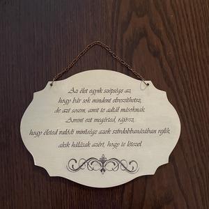 Idézetes fa tábla - Az élet egyik szépsége az, hogy ...., Otthon & lakás, Lakberendezés, Falikép, Dekoráció, Egyéb, Festett tárgyak, Decoupage, transzfer és szalvétatechnika, Szeretettel ajánlom ezt a fa táblát, ha szívesen látnád a lakásodban, vagy valakinek szeretnél kedve..., Meska