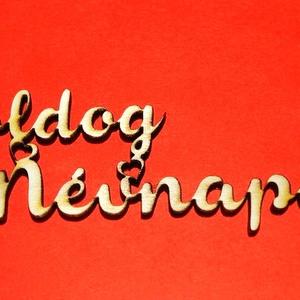 \'Boldog névnapot\' fa felirat, Dekoráció, Otthon & lakás, Lakberendezés, Dísz, Ünnepi dekoráció, Famegmunkálás, Natúr, kezeletlen fából, kézzel és lézervágással készített magyar termék, új. \n\nIgény szerint más mé..., Meska