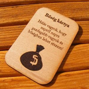 Gravírozott fa bőség kártya, Otthon & lakás, Egyéb, Dekoráció, Dísz, Famegmunkálás, Fából, kézzel és lézervágással, gravírozással készített magyar termék, új.   Ha ezt a kártyát mindi..., Meska