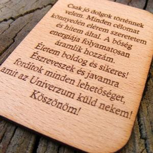 Gravírozott fa bőség mantra kártya, Otthon & lakás, Egyéb, Dekoráció, Dísz, Famegmunkálás, Fából, kézzel és lézervágással, gravírozással készített magyar termék, új.   Ha ezt a kártyát mindi..., Meska