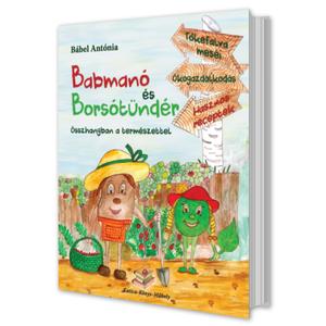 Babmanó és Borsótündér, Otthon & Lakás, Könyv, Papír írószer, A két főszereplő környezettudatos módon, vegyszerek nélkül kertészkedik: összegyűjtik az esővizet, m..., Meska