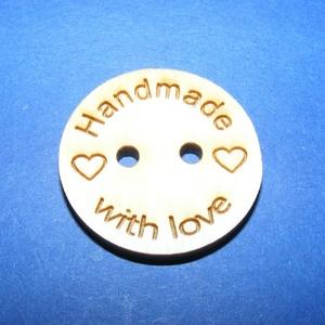 """Fagomb (Ø 30 mm/6 db) - \""""Handmade with love\"""", Gomb, Varrás, \n\nFagomb - fúrt - natúr - Handmade with love (kézzel készítve szeretettel) felirattal\nMérete: Ø 30 m..., Meska"""