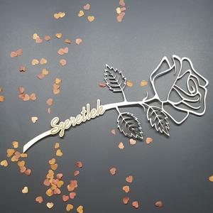 Örök rózsa, Otthon & Lakás, Dekoráció, Csokor & Virágdísz, Famegmunkálás, Rózsa ami biztosan nem hervad el. 20 cm hosszú örök rózsa szeretlek felirattal., Meska