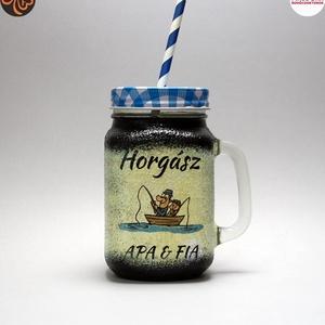 Horgász- humoros, egyedi motívummal díszített-szívószálas pohár.  A horgászat szerelmeseinek. . , Otthon & Lakás, Konyhafelszerelés, Pohár, Decoupage, transzfer és szalvétatechnika, Meska