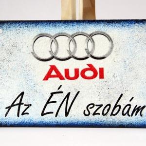 Audi ajtódísz ; Audi rajongóknak, Otthon & Lakás, Dekoráció, Díszüveg, Decoupage, transzfer és szalvétatechnika, Audi ajtódísz AZ ÉN SZOBÁM fatábla\n\nA saját autód fotójával is elkészítjük. \nIgazi egyedi Audi autós..., Meska
